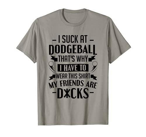 Dodgeball Jugador Juego Corte I Chupar En Dodgeball Camiseta