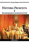 Historia Proscrita I: Los banqueros y las revoluciones
