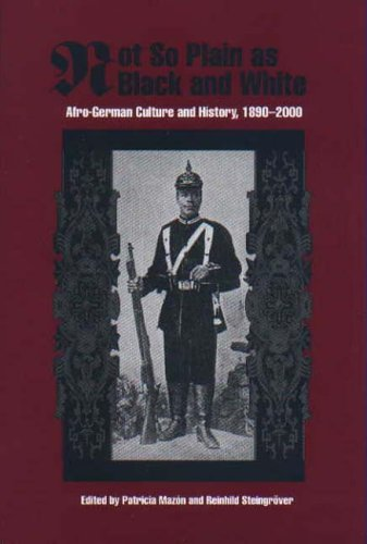 Not So Plain as Black and White: Afro-German Culture and History, 1890-2000: 19 (Rochester Studies in African History and the Diaspora)
