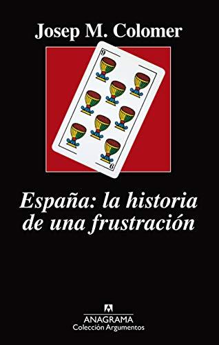España: la historia de una frustración: 519 (ARGUMENTOS)