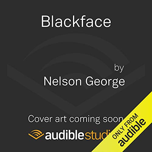 Blackface Audiobook By Nelson George cover art