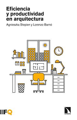 Eficiencia y productividad en arquitectura (Arquia nº 16)