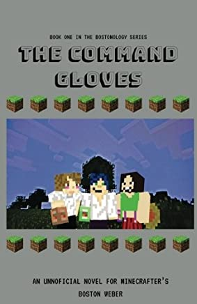 The Command Gloves: An Unofficial Novel for Minecrafters
