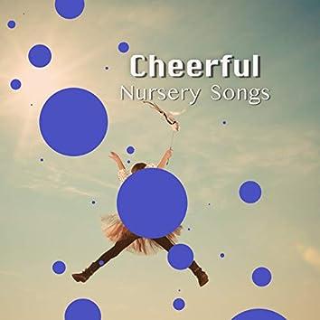 # Cheerful Nursery Songs