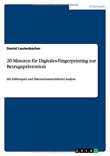 20 Minuten für Digitales-Fingerprinting zur Betrugsprävention: Mit Fallbeispiel und Datenschutzrechtlicher Analyse