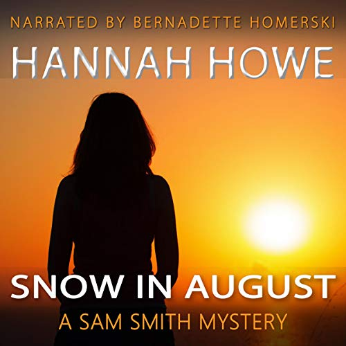 Snow in August (A Sam Smith Mystery) Audiobook By Hannah Howe cover art