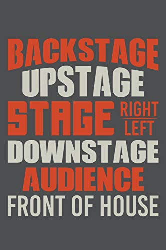 Backstage Upstage Stage Right Left Downstage Audience Front Of House: Lined Journal Notebook