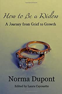 How to Be a Widow: A Journey from Grief to Growth