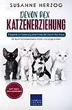 Devon Rex Katzenerziehung - Ratgeber zur Erziehung einer Katze der Devon Rex Rasse: Ein Buch für Katzenbabys, Kitten und junge Katzen