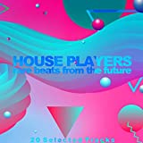 House Players (Rare Beats from the Future)