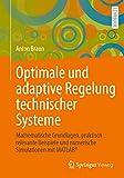 Optimale und adaptive Regelung technischer Systeme: Mathematische Grundlagen, praktisch relevante Beispiele und numerische Simulationen mit MATLAB® (German Edition)