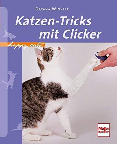 Katzen-Tricks mit Clicker (Happy Cats) by Dayana Winkler(27. August 2014)