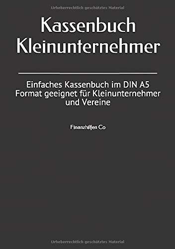 Kassenbuch Kleinunternehmer: Einfaches Kassenbuch im DIN A5 Format geeignet für Kleinunternehmer und Vereine