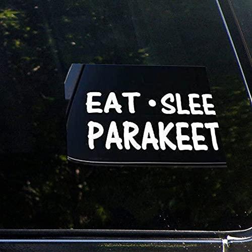 Eat Sleep Parakeet Budgie Birdcage Treat Bone Seeds Custom 8inch Cars Decal Sticker | Vinyl Auto Decals & Decal Sticker for Water Bottle,Laptop, Computer, Cup, Bumper,Trucks, Motorcycle.
