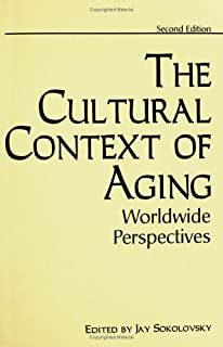 The Cultural Context of Aging: Worldwide Perspectives, 2nd Edition