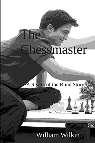 The Chessmaster: A Story from the Realm of the Blind