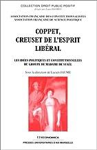 Coppet, creuset de l'esprit libéral - les idées politiques et constitutionnelles du groupe de Madame de Staël (DROIT PUBLI...