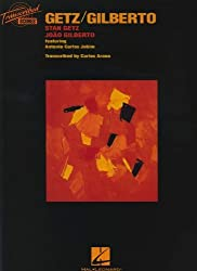 Stan Getz / Joao Gilberto Getz/Gilberto (Transcribed Scores)