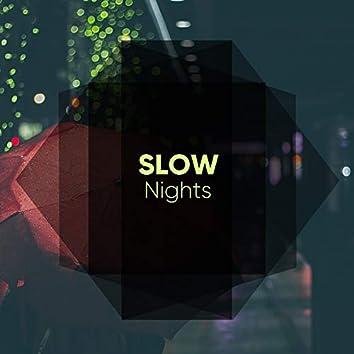 """Slow Nights"""
