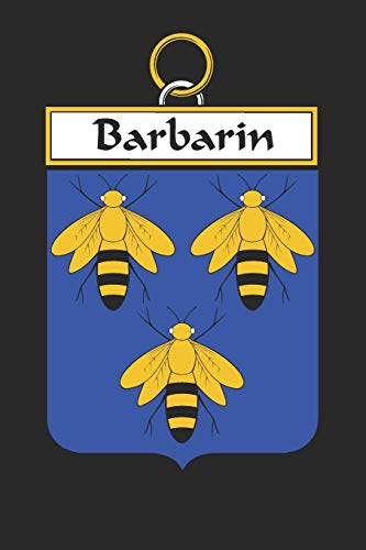 Barbarin: Barbarin Coat of Arms and Family Crest Notebook Journal (6 x 9 - 100 pages)