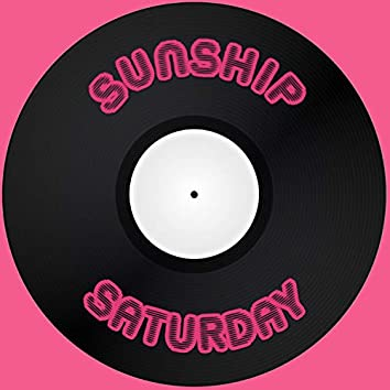 Saturday (Sunship UKG 2 Step Mix EDIT)