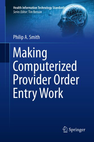 Making Computerized Provider Order Entry Work (Health Information Technology Standards) (English Edition)
