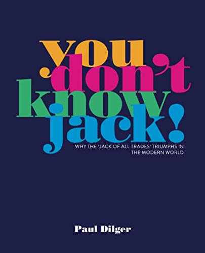 You Don't Know Jack!: Why the 'Jack of All Trades' Triumphs in the Modern World