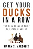 Image of Get Your Ducks in a Row: The Baby Boomers Guide to Estate Planning