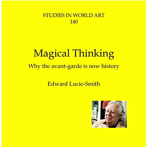 Magical Thinking: Why the Avant-Garde Is Now History audiobook cover art