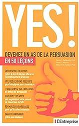Yes ! Devenez un as de la persuasion en 50 lecons de Noah j. Goldstein