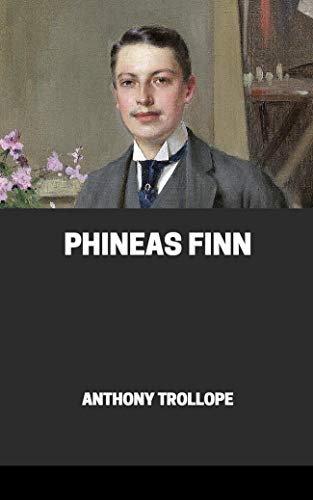 Phineas Finn Annotated (English Edition)