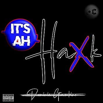 It's Ah Haxk