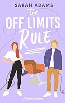 The Off Limits Rule: A Romantic Comedy (It Happened in Nashville Book 1) by [Sarah Adams]