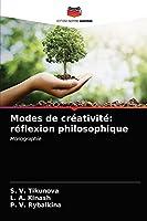 Modes de créativité: réflexion philosophique: Monographie