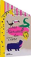 Das Karussell der Tiere: Ein Pop-up-Buch von Gérard Lo Monaco