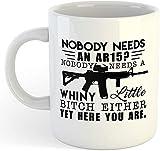 Nobody needs an AR-15 Mug - Funny Conservative Republican 2nd Amendment Coffee Cup MUGREEVA MUG