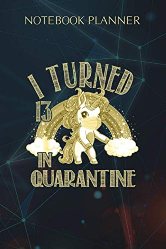 Notebook Planner I Turned 13 In Quarantine Flossing Unicorn 13th Birthday: Diary, 6x9 inch, Journal, Weekly, Over 100 Pages, College, Personal, Small Business