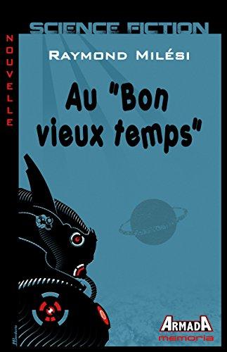 """Au """"Bon vieux temps"""" par [Raymond Milési, Michel Borderie]"""