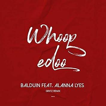 Whoopedoo (GRXTZ Remix)