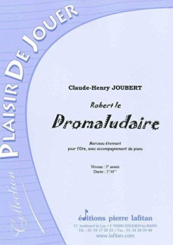 Robert le Dromaludaire - Pour Flûte et Piano