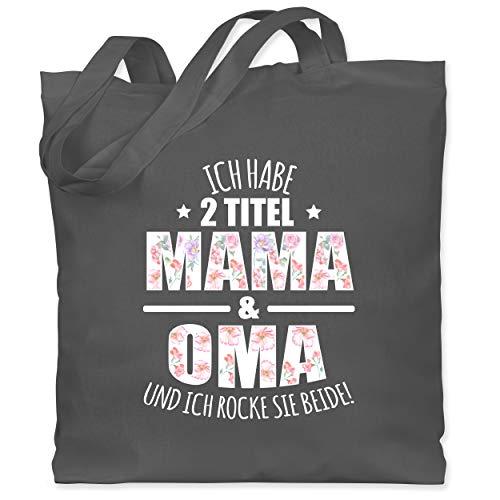 Shirtracer Oma - Ich habe 2 Titel Mama & Oma und ich rocke sie beide! - Blumen - Unisize - Dunkelgrau - mama oder oma - WM101 - Stoffbeutel aus Baumwolle Jutebeutel lange Henkel