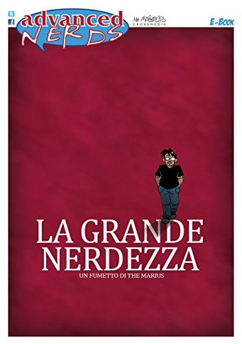 La Grande Nerdezza (Advanced Nerds Book Vol. 1) (Italian Edition)