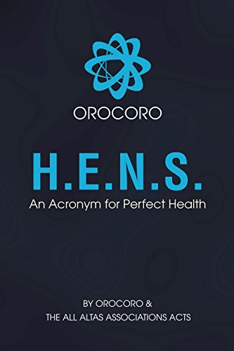 H.E.N.S.: An Acronym for Perfect Health (English Edition)