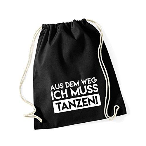 Turnbeutel Hipster mit Spruch/Verschiedene Sprüche & Designs Rucksack Jutebeutel Sport Gymbag Bedruckt Baumwolle Schwarz AUS DEM Weg ICH MUSS TANZEN