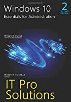 Windows 10, Essentials for Administration, 2nd Edition (It Pro Solutions)