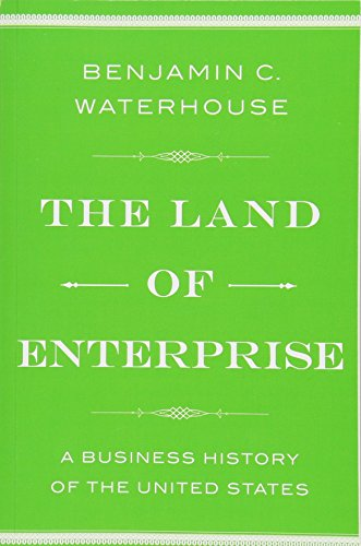 Compare Textbook Prices for The Land of Enterprise: A Business History of the United States Reprint Edition ISBN 9781476766652 by Waterhouse, Benjamin C.