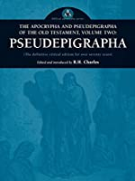 The Apocrypha and Pseudephigrapha of the Old Testament: Pseudepigrapha