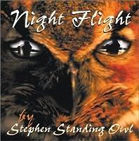 Night Flight by Stephen Standing Owl (2002-01-03)