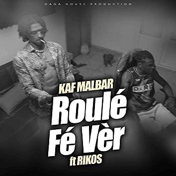 Roulé Fé Vèr (feat. Rikos')