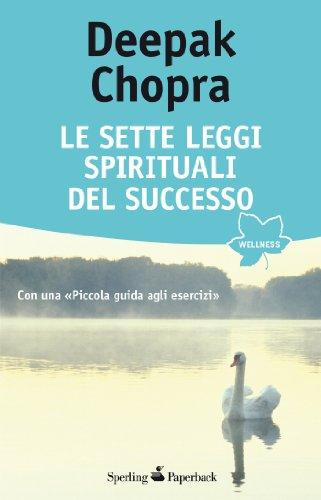 Le sette leggi spirituali del successo (Wellness Paperback)